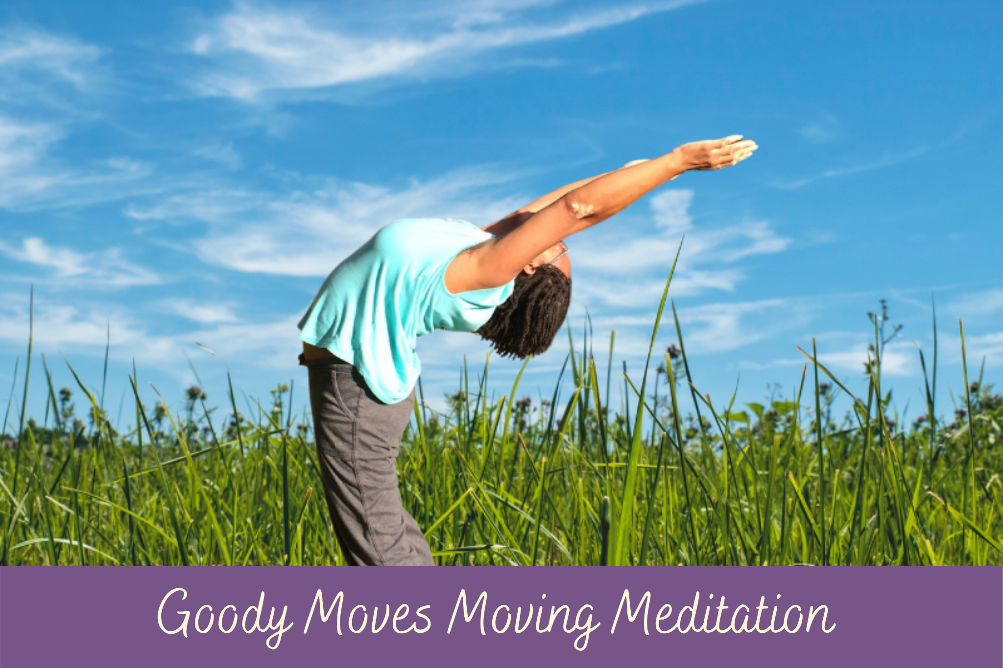 Goody Moves Meditation